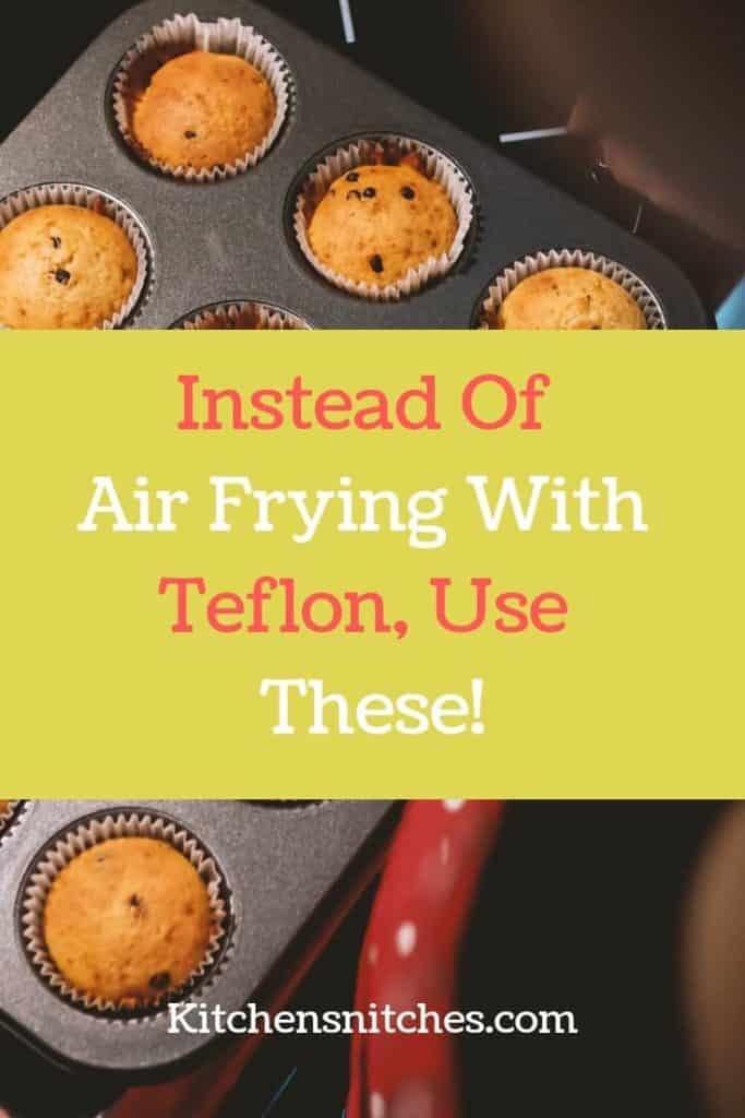 Do Air Fryers Have Teflon? (These Are The Alternatives To